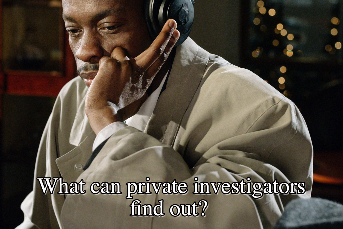 What can private investigators find out?